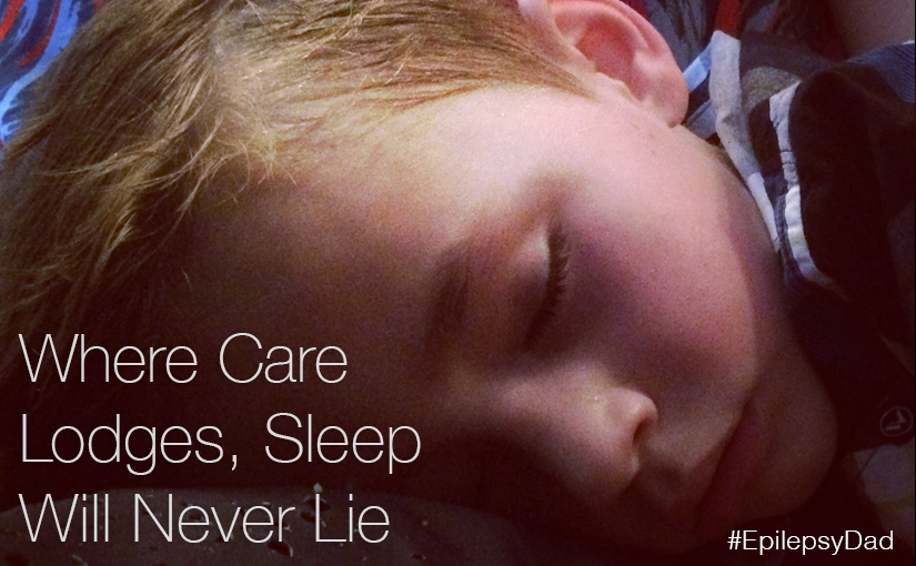 Where Care Lodges, Sleep Will Never Lie