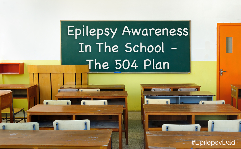 Epilepsy Awareness In The School – The 504 Plan