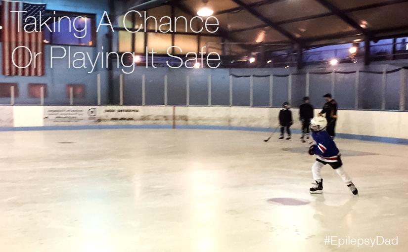 epilepsy dad taking a chance safe hockey