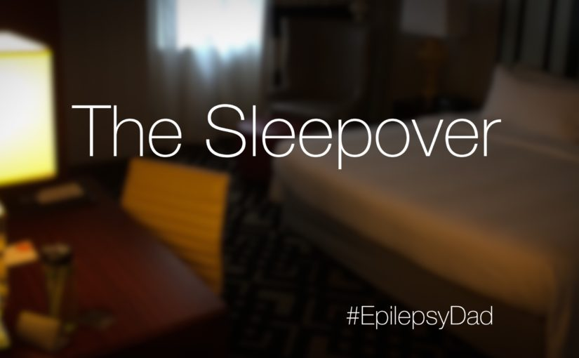 epilepsy dad parenting sleepover disability children